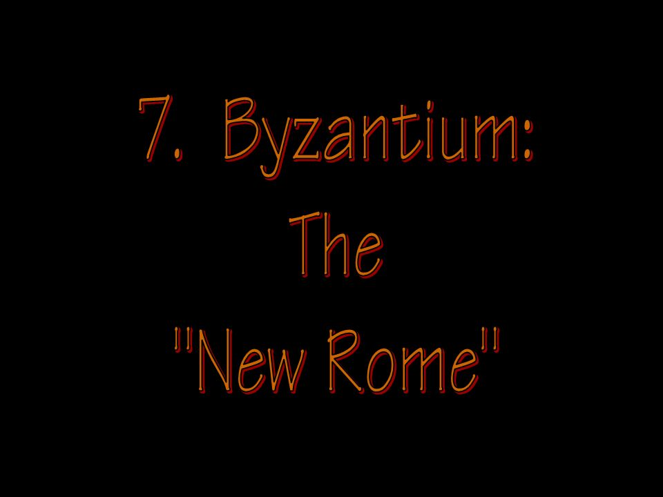 7. Byzantium: The New Rome