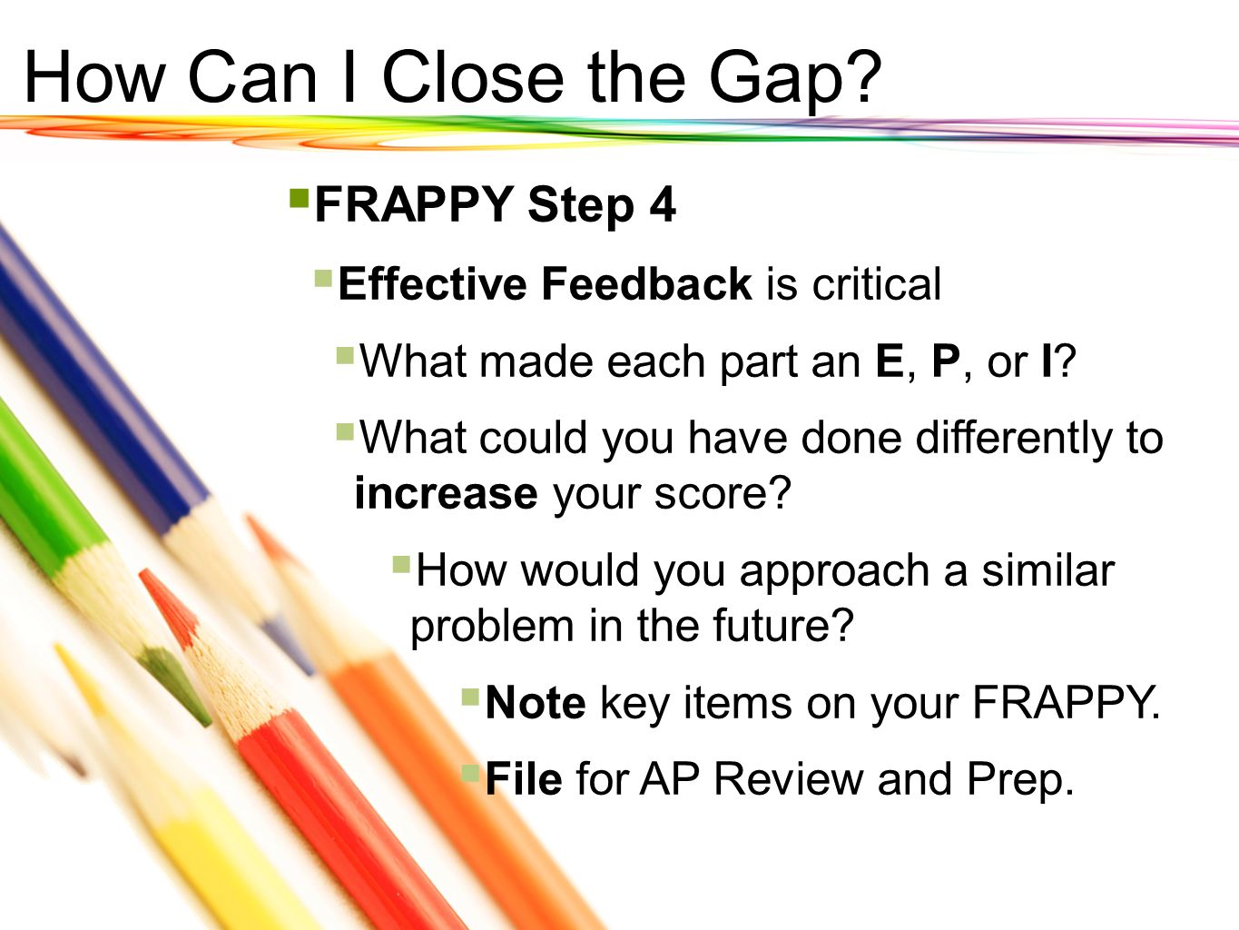 How Can I Close the Gap FRAPPY Step 4 Effective Feedback is critical