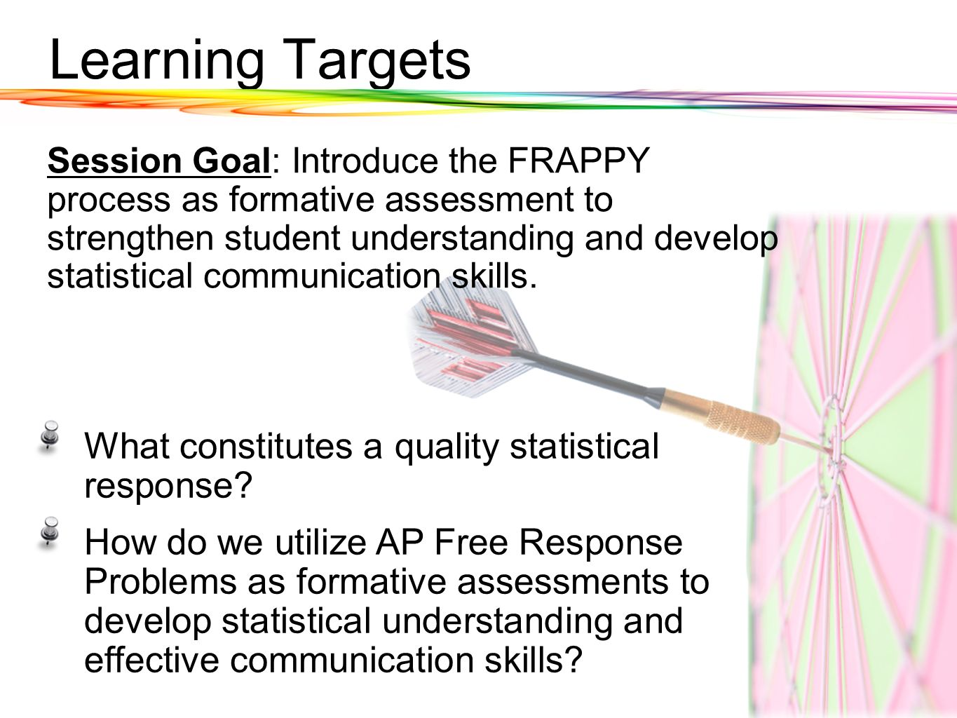 Learning Targets What constitutes a quality statistical response