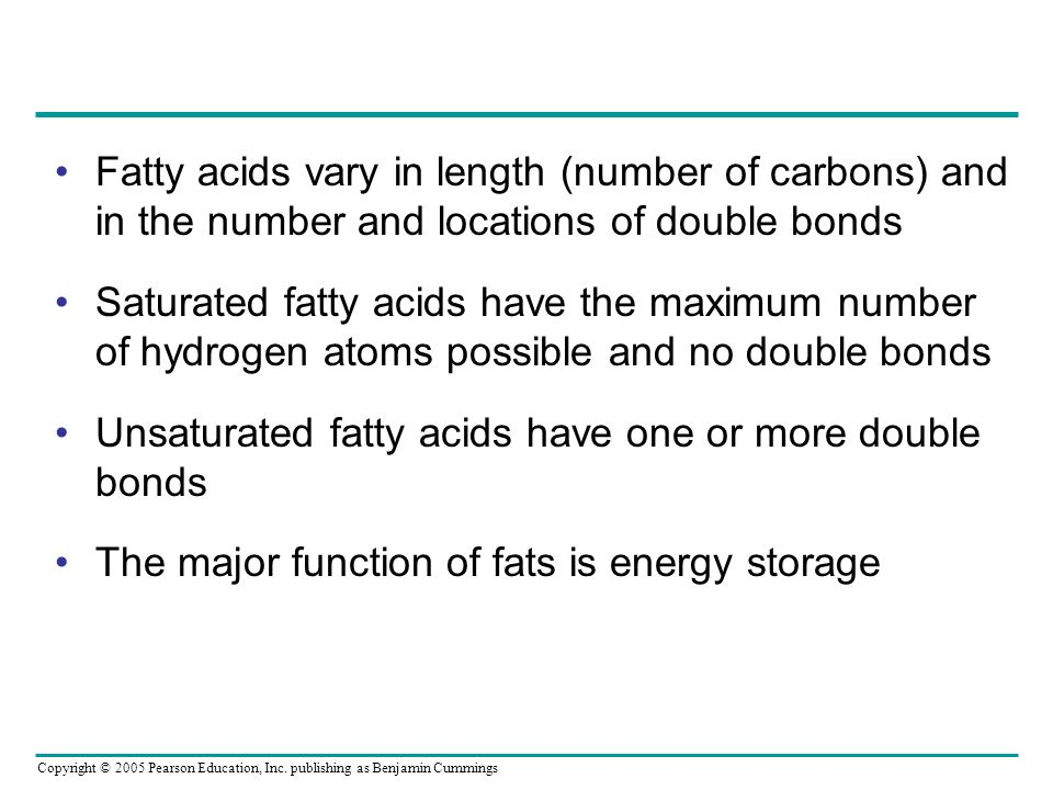 Fatty acids vary in length (number of carbons) and in the number and locations of double bonds