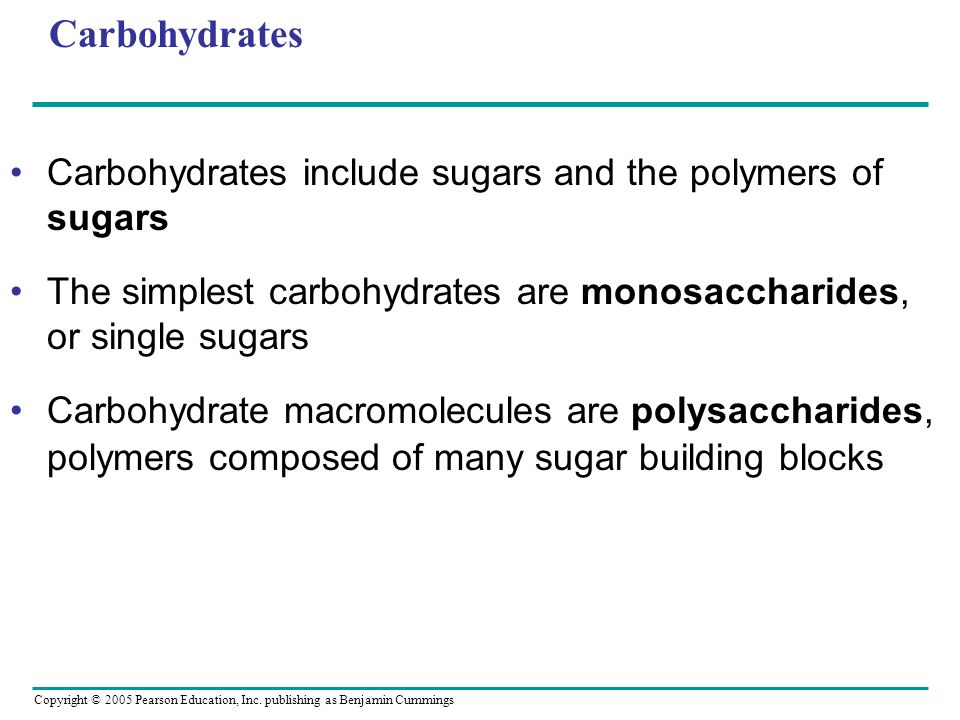 Carbohydrates Carbohydrates include sugars and the polymers of sugars