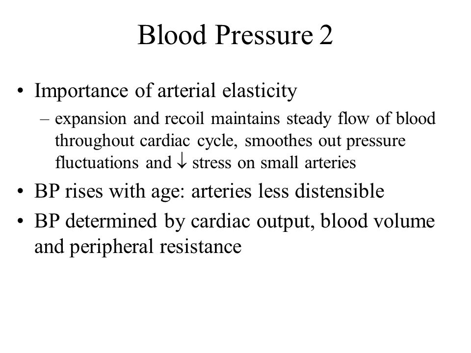 Blood Pressure 2 Importance of arterial elasticity