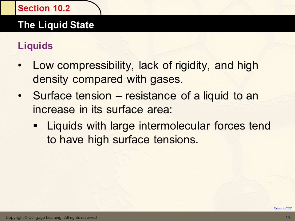 Liquids Low compressibility, lack of rigidity, and high density compared with gases.
