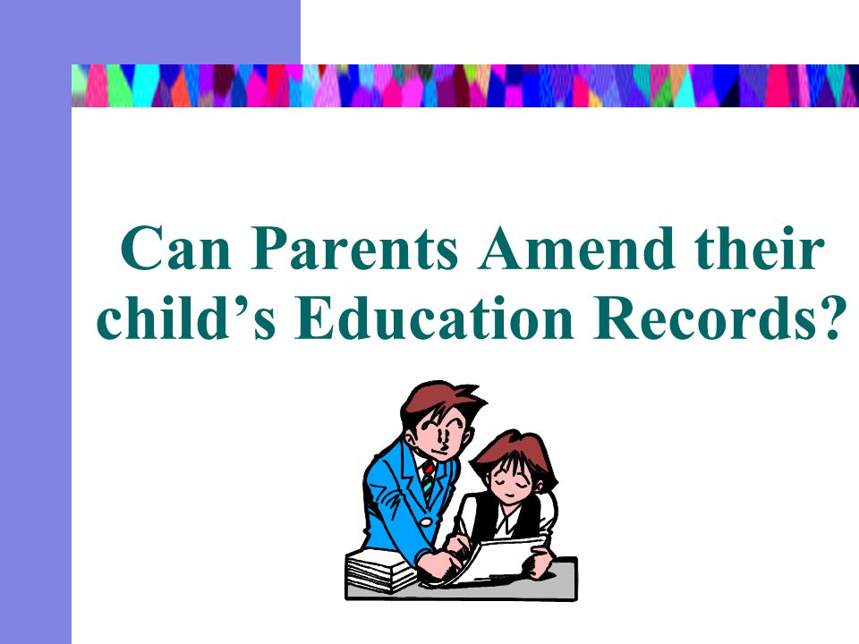 Can Parents Amend their child's Education Records