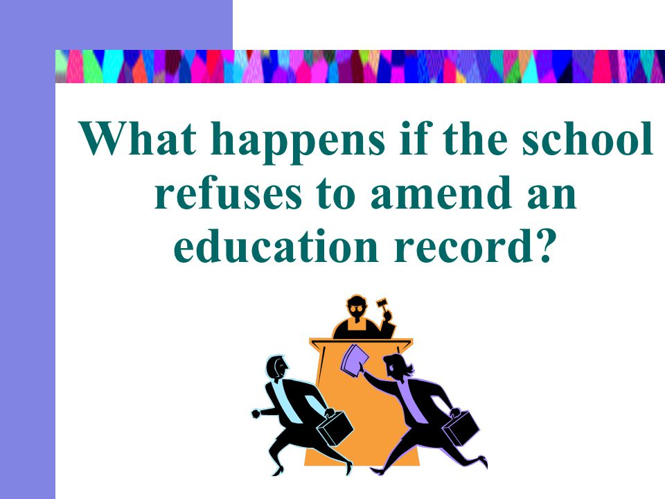 What happens if the school refuses to amend an education record