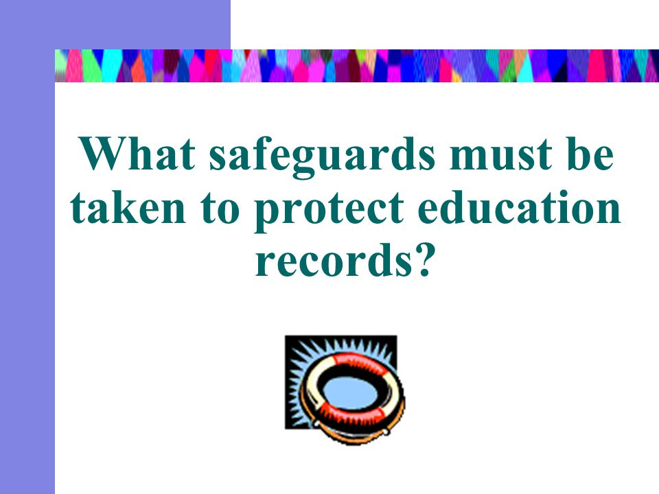 What safeguards must be taken to protect education records