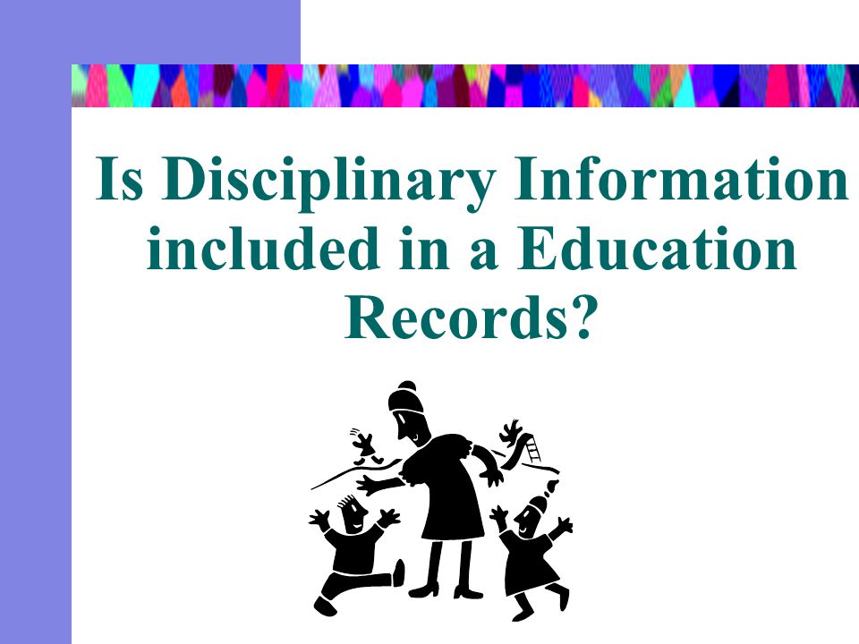 Is Disciplinary Information included in a Education Records