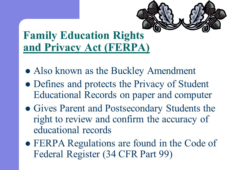 Family Education Rights and Privacy Act (FERPA)