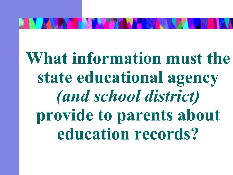 What information must the state educational agency (and school district) provide to parents about education records