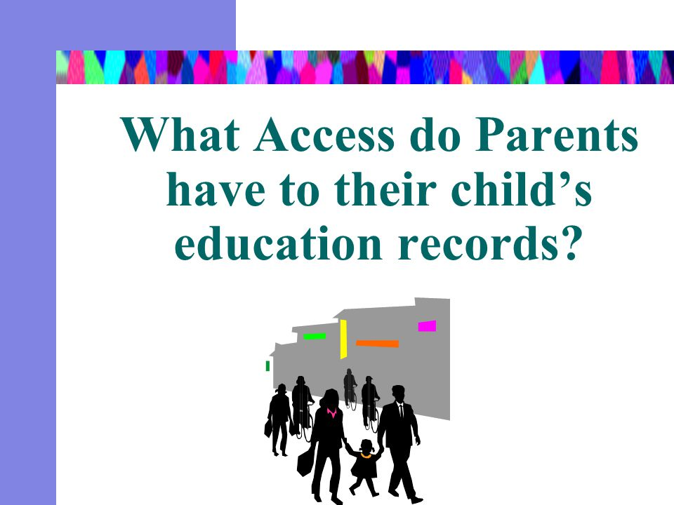 What Access do Parents have to their child's education records