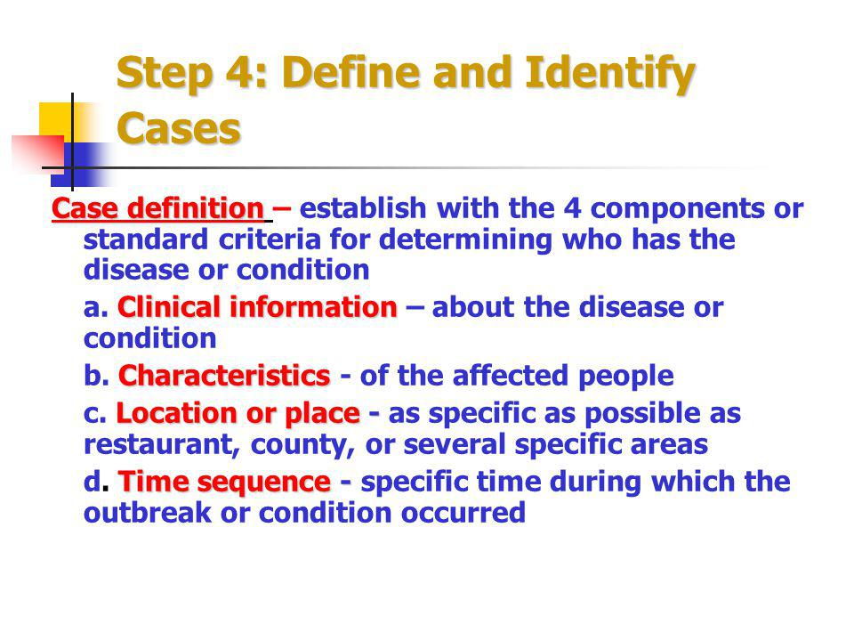 Step 4: Define and Identify Cases