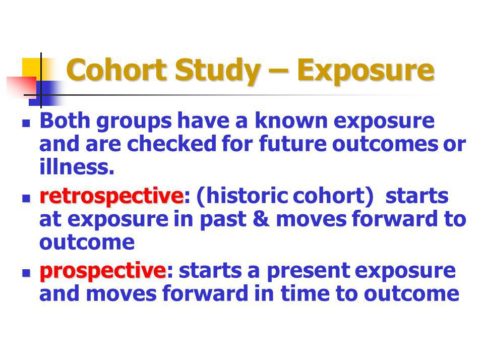 Cohort Study – Exposure