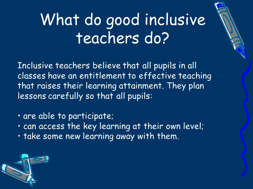 What do good inclusive teachers do