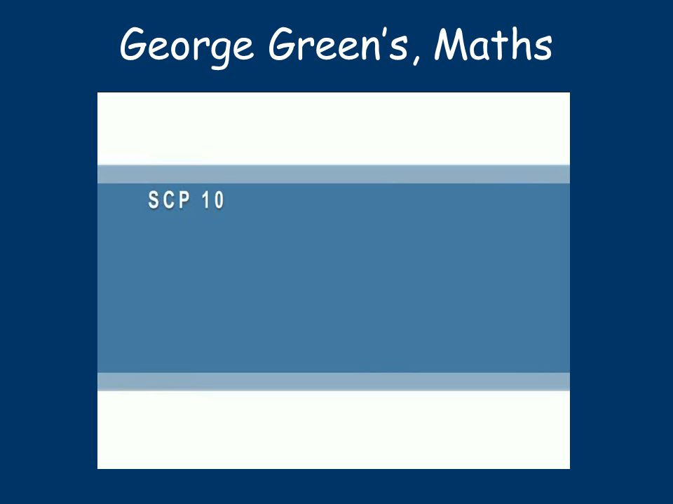George Green's, Maths