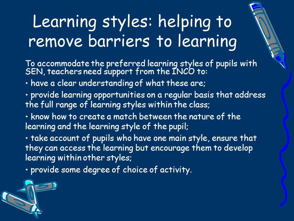 Learning styles: helping to remove barriers to learning