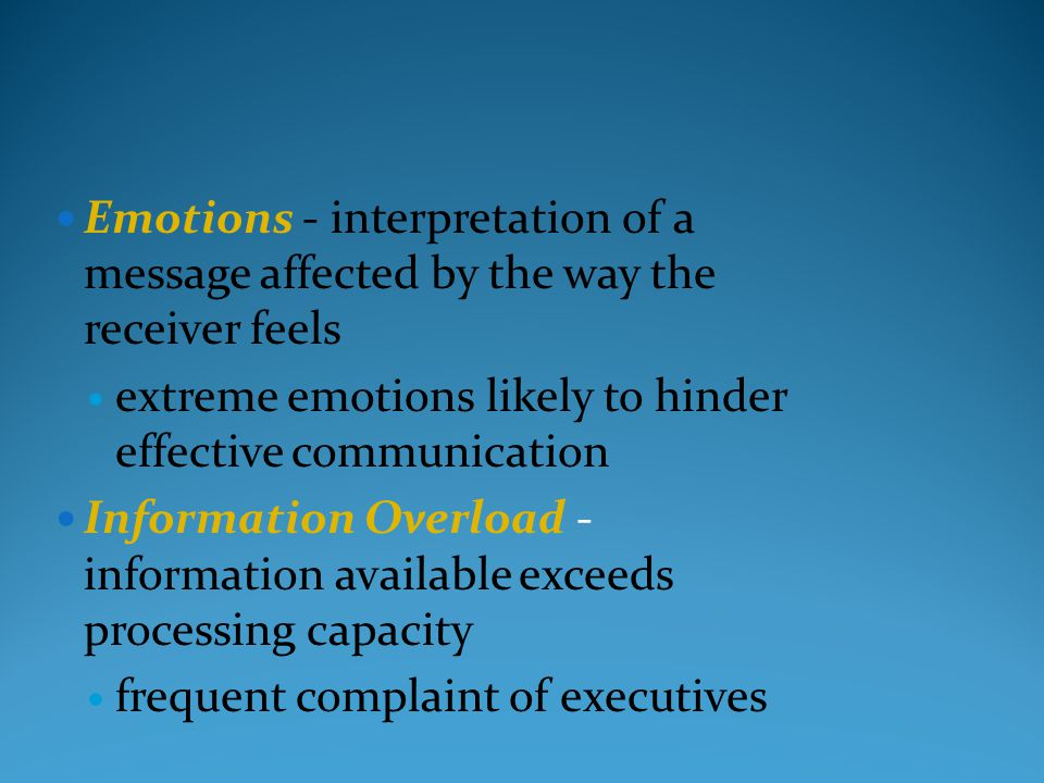 Emotions - interpretation of a message affected by the way the receiver feels