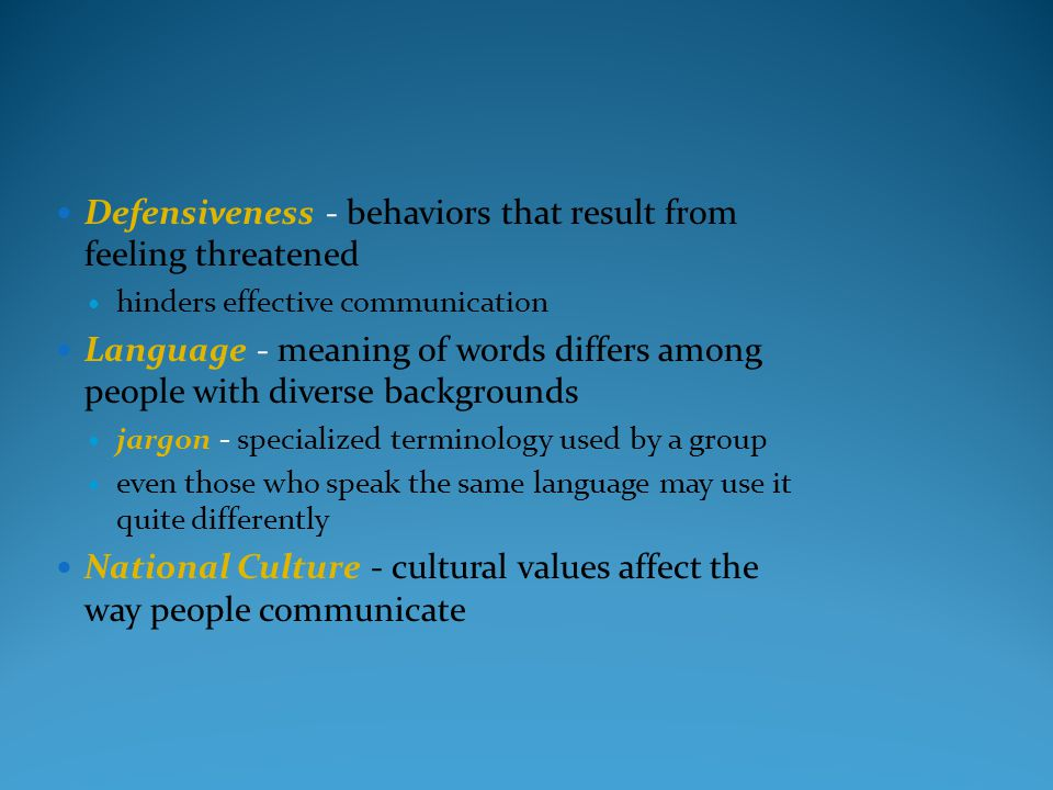 Defensiveness - behaviors that result from feeling threatened