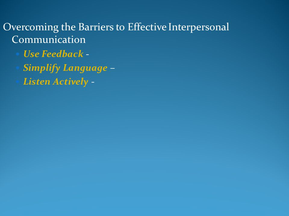 Overcoming the Barriers to Effective Interpersonal Communication
