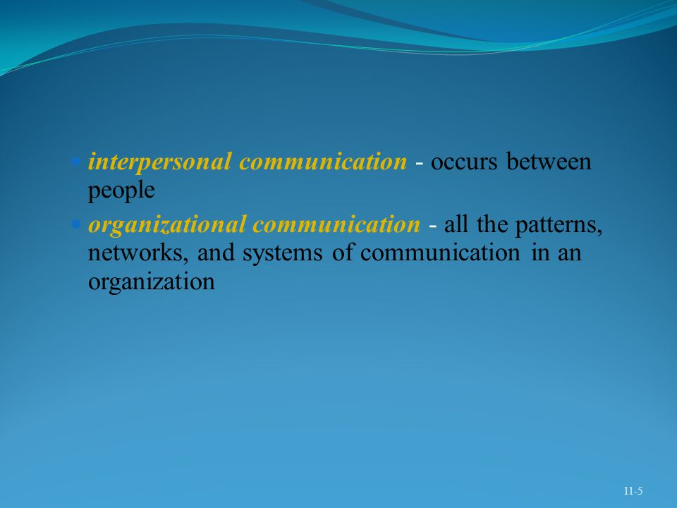 interpersonal communication - occurs between people