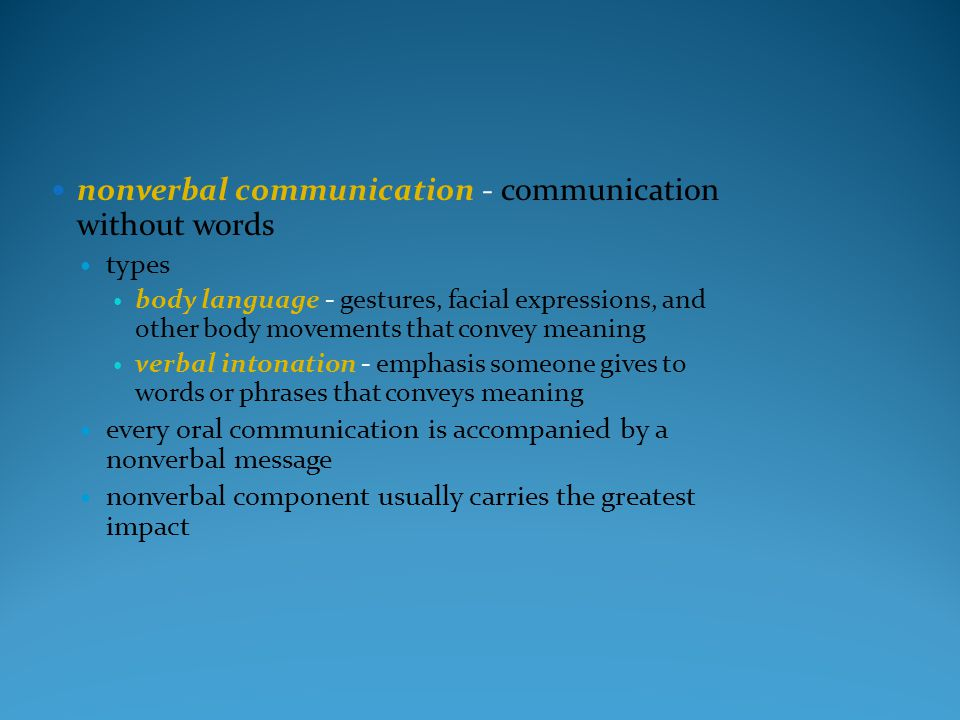 nonverbal communication - communication without words