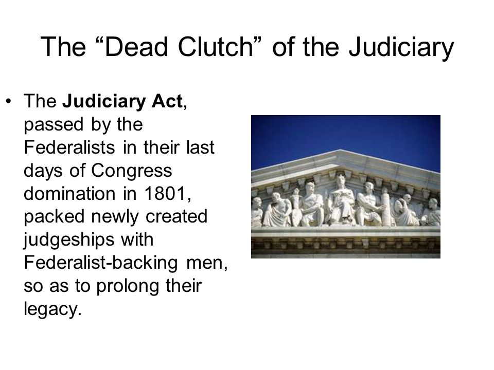 The Dead Clutch of the Judiciary