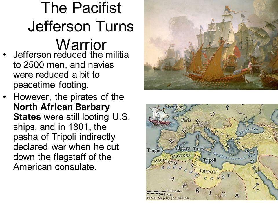 The Pacifist Jefferson Turns Warrior