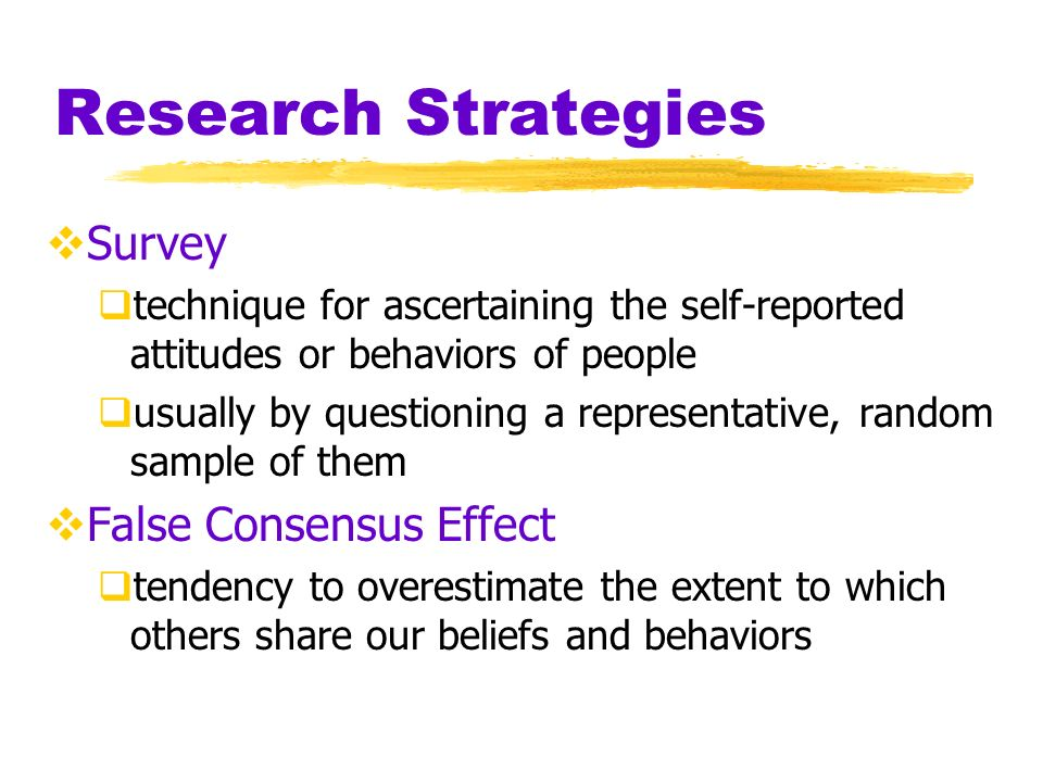 Research Strategies Survey False Consensus Effect