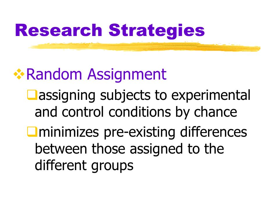 Research Strategies Random Assignment