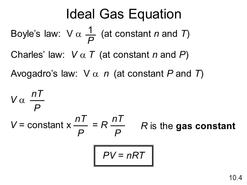 Ideal Gas Equation 1 Boyle's law: V a (at constant n and T) P