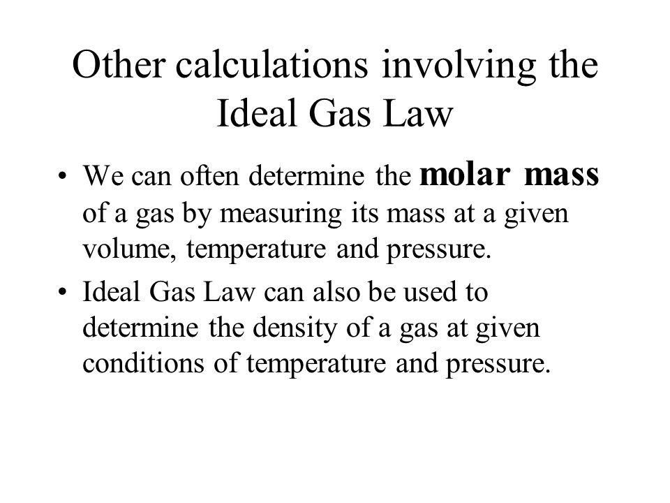 Other calculations involving the Ideal Gas Law