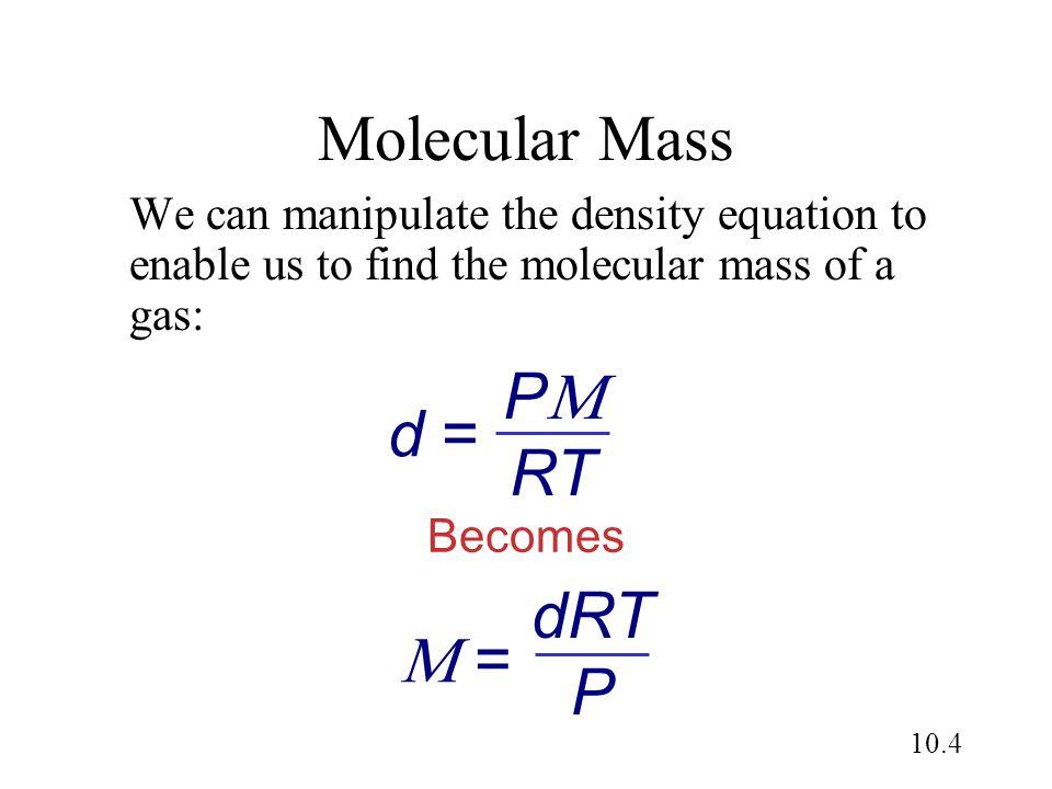 Molecular Mass P d = RT dRT P  =