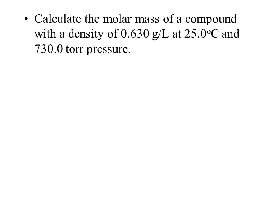 Calculate the molar mass of a compound with a density of 0