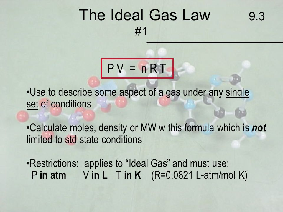 The Ideal Gas Law 9.3 #1 P V = n R T