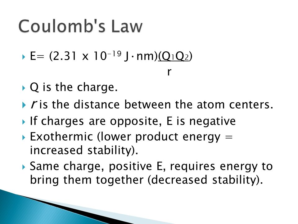 Coulomb s Law r is the distance between the atom centers.