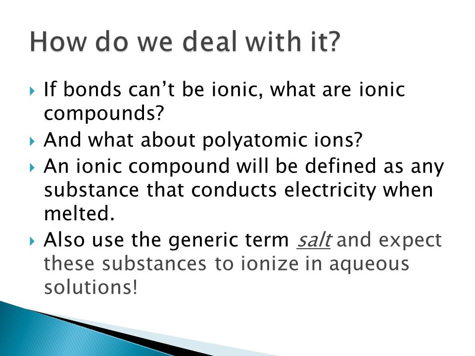 How do we deal with it If bonds can't be ionic, what are ionic compounds And what about polyatomic ions