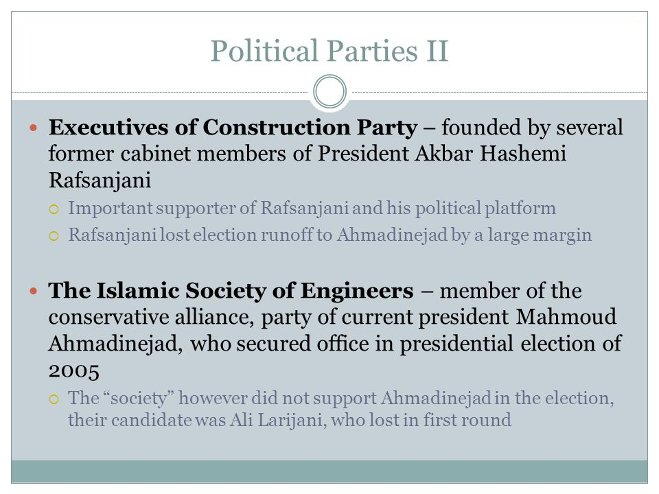 Political Parties II Executives of Construction Party – founded by several former cabinet members of President Akbar Hashemi Rafsanjani.
