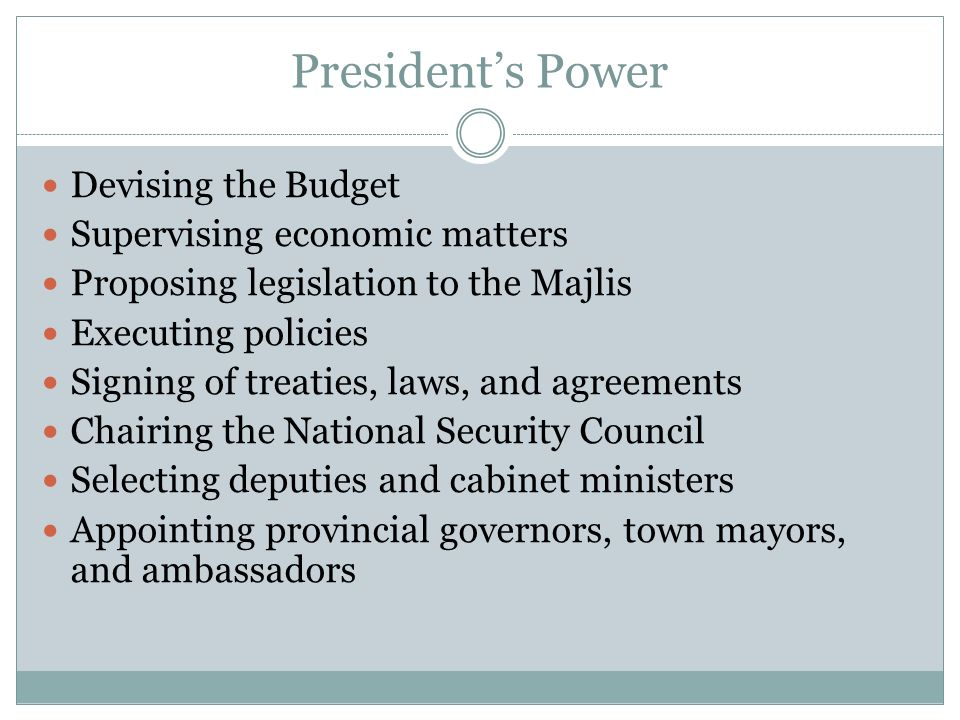 President's Power Devising the Budget Supervising economic matters