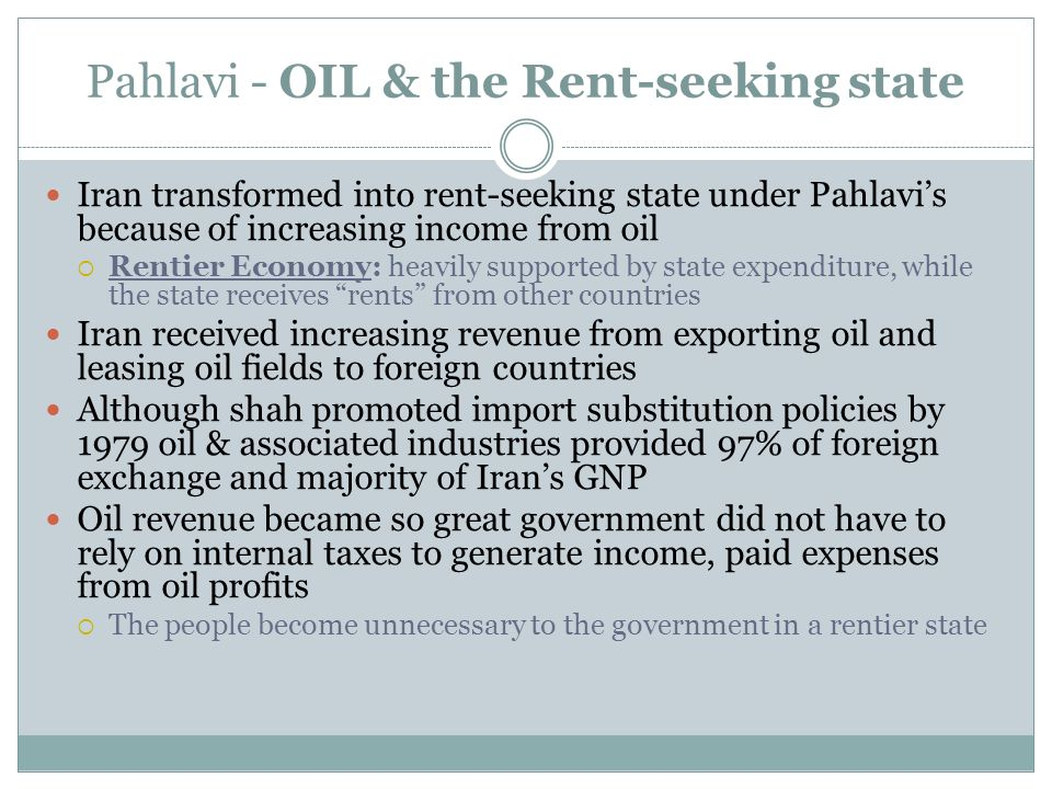 Pahlavi - OIL & the Rent-seeking state