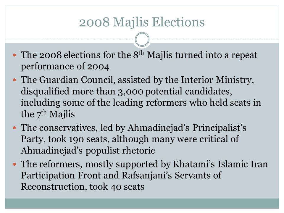2008 Majlis Elections The 2008 elections for the 8th Majlis turned into a repeat performance of 2004.