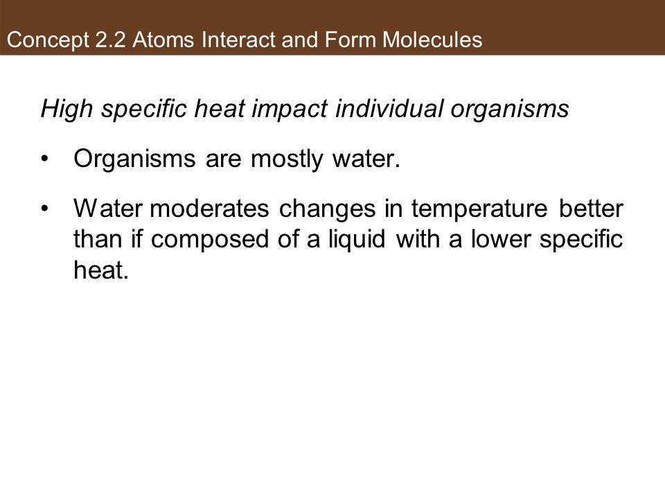 High specific heat impact individual organisms