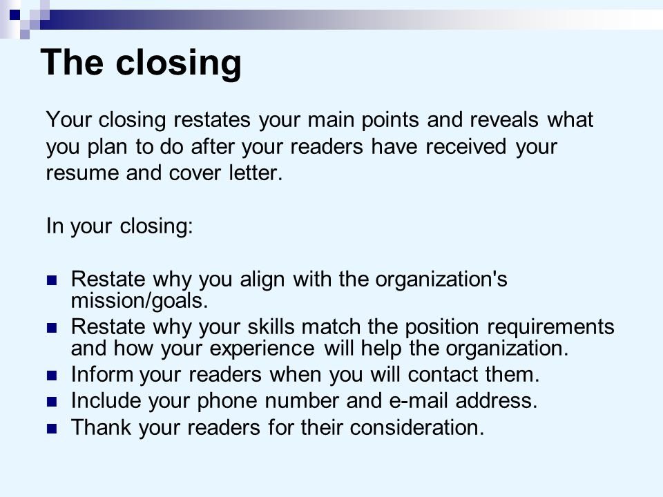 The closing Your closing restates your main points and reveals what