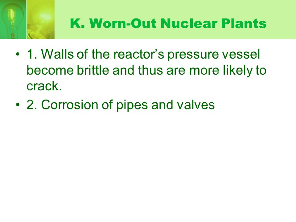 K. Worn-Out Nuclear Plants