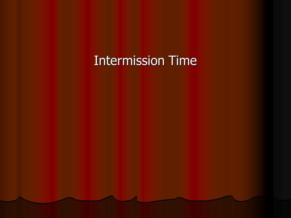 Intermission Time