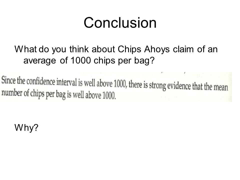 Conclusion What do you think about Chips Ahoys claim of an average of 1000 chips per bag Why