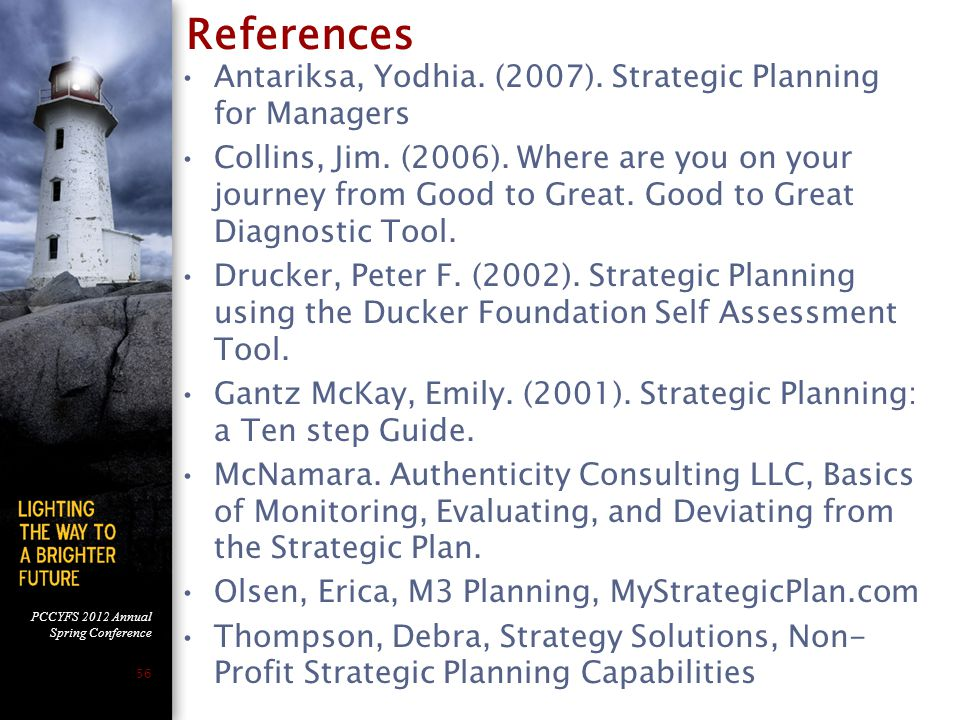 References Antariksa, Yodhia. (2007). Strategic Planning for Managers