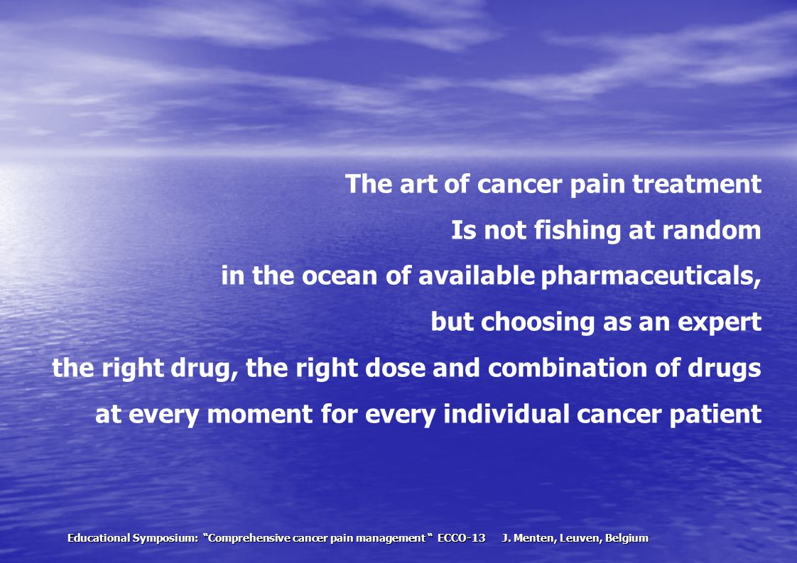 The art of cancer pain treatment Is not fishing at random