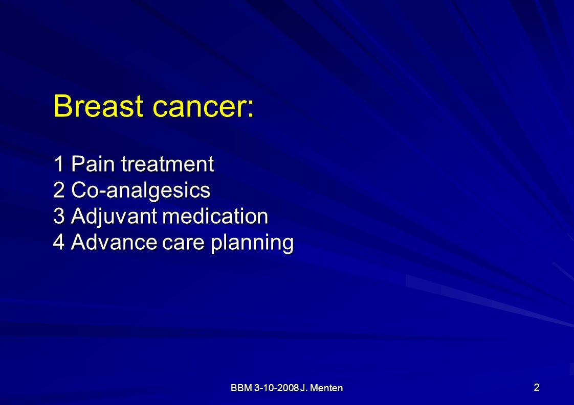 Breast cancer: 1 Pain treatment 2 Co-analgesics 3 Adjuvant medication 4 Advance care planning