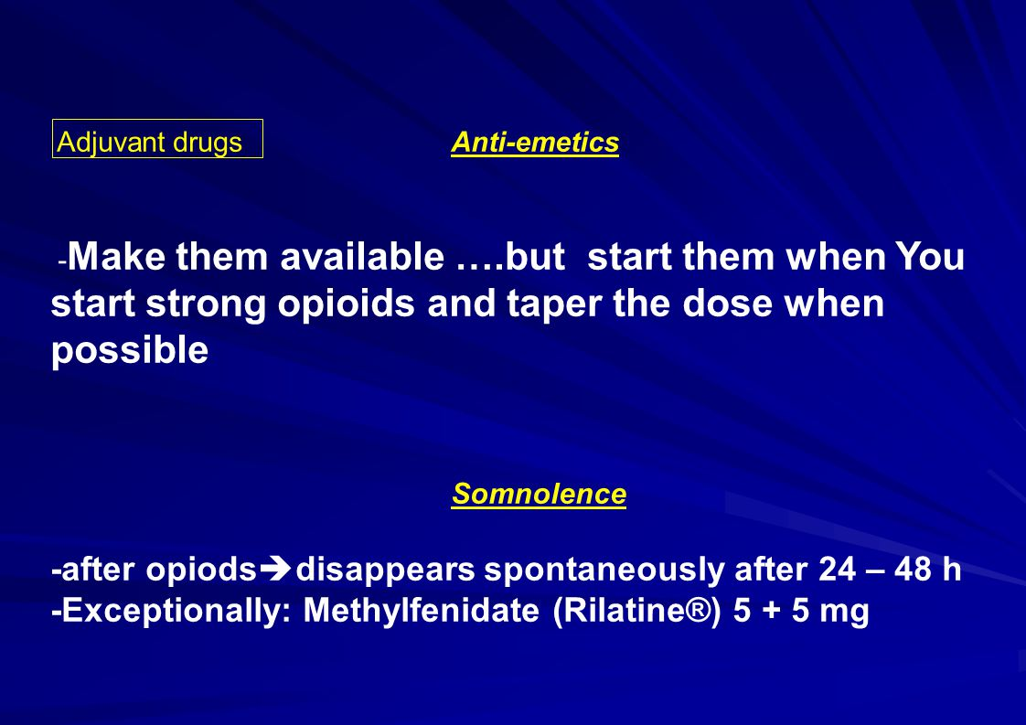 Somnolence -after opiodsdisappears spontaneously after 24 – 48 h