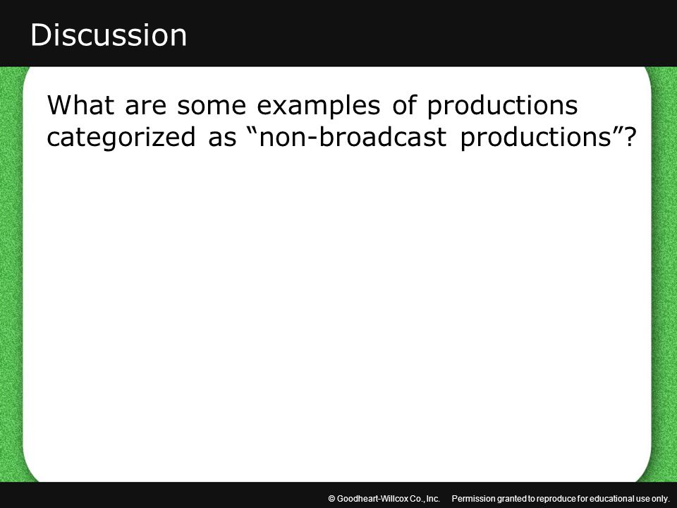 Discussion What are some examples of productions categorized as non-broadcast productions
