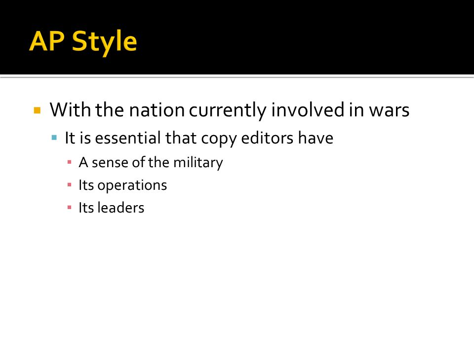 AP Style With the nation currently involved in wars